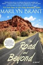 The Road and Beyond: The Expanded Book-Club Edition of The Road to You ebook by Marilyn Brant
