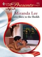 Love Slave to the Sheikh ebook by Miranda Lee
