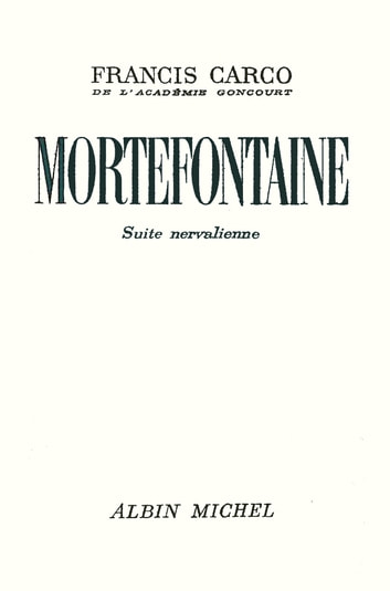 Mortefontaine - Suite nervalienne eBook by Francis Carco