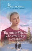 The Amish Widow's Christmas Hope ebook by Carrie Lighte