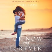 For Now and Forever (The Inn at Sunset Harbor—Book 1) audiobook by Sophie Love