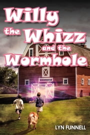 Willy the Whizz and the Wormhole ebook by Lyn Funnell