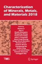 Characterization of Minerals, Metals, and Materials 2018 ebook by Bowen Li, Jian Li, Shadia Ikhmayies,...