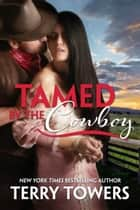 Tamed By The Cowboy ebook by
