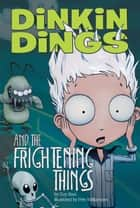 Dinkin Dings and the Frightening Things ebook by Guy Bass, Pete Williamson