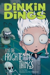 Dinkin Dings and the Frightening Things ebook by Guy Bass