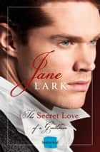 The Secret Love of a Gentleman (The Marlow Family Secrets, Book 6) ebook by Jane Lark