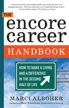 The Encore Career Handbook ebook by Marci Alboher