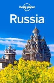 Lonely Planet Russia ebook by Lonely Planet,Simon Richmond,Marc Bennetts,Marc Di Duca,Anthony Haywood,Anna Kaminski,Tom Masters,Tamara Sheward,Regis St Louis,Mara Vorhees