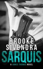 Sarquis (The James Thomas Series, Book 3) - A Romantic Suspense Novel ebook by Brooke Sivendra