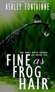 Fine as Frog Hair ebook by Ashley Fontainne