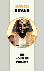 The House of Ptolemy ebook by Edwyn Bevan