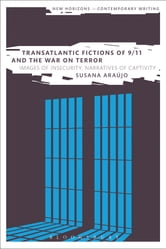 Transatlantic Fictions of 9/11 and the War on Terror - Images of Insecurity, Narratives of Captivity ebook by Dr Susana Araújo