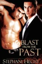 Blast from the Past ebook by Stephani Hecht