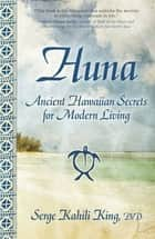 Huna ebook by Serge Kahili King