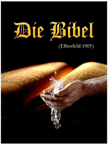 Die Bibel, Elberfeld, 1905 ebook by Anonymous