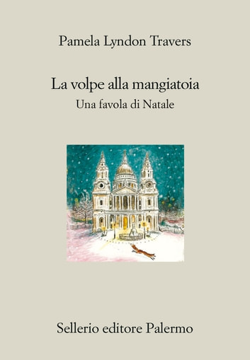 La volpe alla mangiatoia - Una favola di Natale ebook by Pamela Lyndon Travers,Thomas Bewick