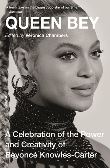 Queen Bey - A Celebration of the Power and Creativity of Beyoncé Knowles-Carter ebook by Veronica Chambers