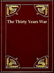 The Thirty Years' War 1618-1648 ebook by Samuel Rawson Gardiner