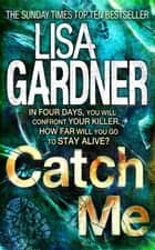 Catch Me (Detective D.D. Warren 6) ebook by Lisa Gardner