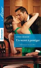 Un secret à protéger ebook by Lynne Graham