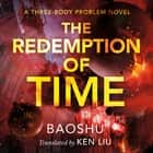 The Redemption of Time - A Three-Body Problem Novel audiobook by Baoshu, Ken Liu, P. J. Ochlan