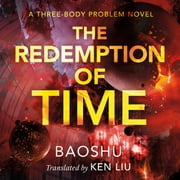 The Redemption of Time - A Three-Body Problem Novel audiobook by Baoshu