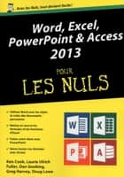 Word, Excel, PowerPoint et Access 2013 Mégapoche pour les Nuls eBook by Laurie ULRICH FULLER, Doug LOWE, Greg HARVEY,...
