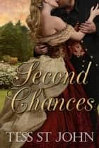 Second Chances (Chances Are Series ~ Book 1) ebook by Tess St. John