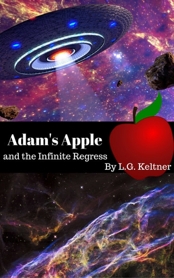 Adam's Apple and the Infinite Regress ebook by L.G. Keltner