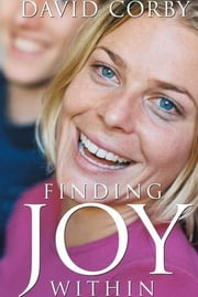 Finding Joy Within ebook by David Corby
