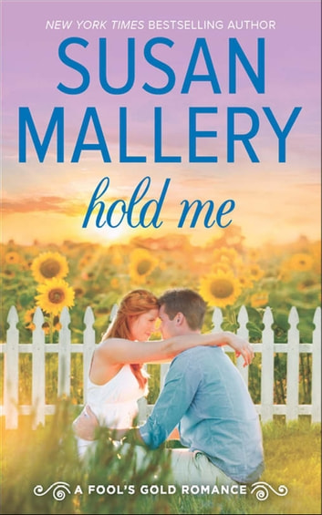 Hold Me (A Fool's Gold Novel, Book 16) eBook by Susan Mallery