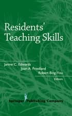 Residents' Teaching Skills ebook by Janine Edward, PhD, Joan Friedland,...