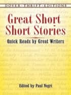 Great Short Short Stories ebook by Paul Negri