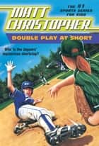 Double Play at Short ebook by Matt Christopher, Karen Meyer