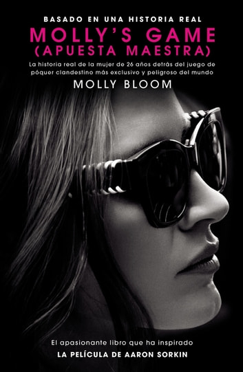 Molly's Game - La historia real de la mujer de 26 anos ebook by Molly Bloom