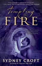 Tempting the Fire ebook by Sydney Croft