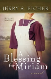 A Blessing for Miriam ebook by Jerry S. Eicher