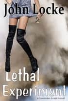 Lethal Experiment ebook by John Locke