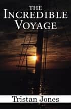 The Incredible Voyage 電子書 by Tristan Jones