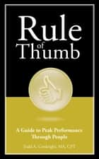 Rule of Thumb: A Guide to Peak Performance Through People ebook by Todd Conkright