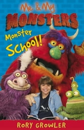 Me & My Monsters: Monster School - Monster School ebook by Rory Growler