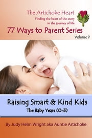 Raising Smart & Kind Kids: The Baby Years ebook by Judy H. Wright