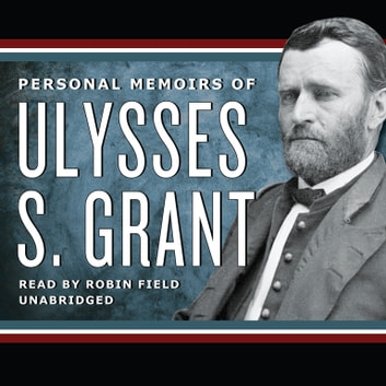 Personal Memoirs of Ulysses S. Grant audiobook by Ulysses S. Grant