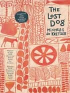 The Lost Dog ekitaplar by Michelle de Kretser