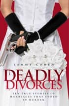 Deadly Divorces eBook by Tammy Cohen