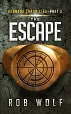 The Escape ebook by Rob Wolf