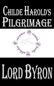 Childe Harold's Pilgrimage ebook by Lord Byron