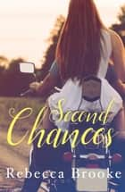 Second Chances ebook by Rebecca Brooke