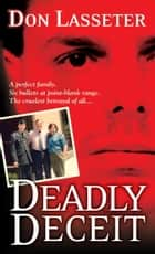 Deadly Deceit ebook by Don Lasseter